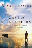 Max Lucado - Cast of Characters