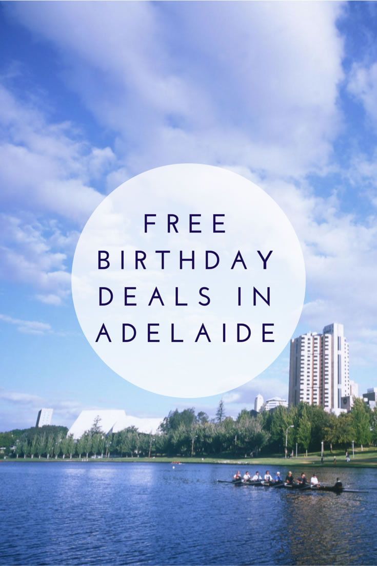 Free Birthday Deal in Adelaide