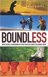 Boundless - What Global Expressions of Faith Teach Us about Following Jesus - Bryan Bishop